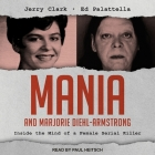 Mania and Marjorie Diehl-Armstrong Lib/E: Inside the Mind of a Female Serial Killer Cover Image