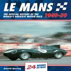 Le Mans: 24 Heures Du Mans: The Official History of the World's Greatest Motor Race 1949-59 Cover Image