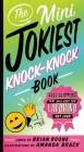 The Mini Jokiest Knock-Knock Book: Knee-Slappers That Will Keep You Laughing Out Loud (Jokiest Joking Joke Books #3) Cover Image