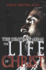 The Death of Adam / The Life of Christ: Determining the Nature of the Resurrection Cover Image