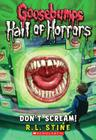 Don't Scream! (Goosebumps Hall of Horrors #5) Cover Image
