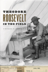 Theodore Roosevelt in the Field Cover Image