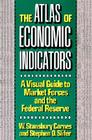 The Atlas of Economic Indicators: A Visual Guide to Market Force Cover Image