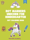 Dot markers unicorn for kindergarten: Dot coloring book Cover Image