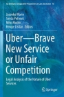Uber--Brave New Service or Unfair Competition: Legal Analysis of the Nature of Uber Services (Ius Gentium: Comparative Perspectives on Law and Justice #76) Cover Image