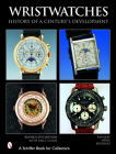 Wristwatches: History of a Century's Development (Schiffer Book for Collectors) Cover Image