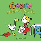 Goose Goes to School Cover Image