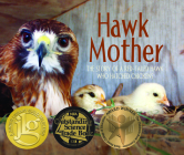 Hawk Mother: The Story of a Red-Tailed Hawk Who Hatched Chickens Cover Image