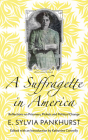 A Suffragette in America: Reflections on Prisoners, Pickets and Political Change Cover Image