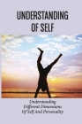 Understanding Of Self: Understanding Different Dimensions Of Self And Personality: Understanding Of Self Cover Image