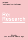 Teaching and Learning Design: Re:Research, Volume 1 Cover Image