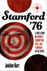 Stamford '76: A True Story of Murder, Corruption, Race, and Feminism in the 1970s Cover Image