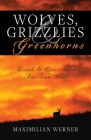 Wolves, Grizzlies and Greenhorns: Death and Coexistence in the American West Cover Image