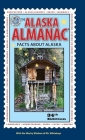 The Alaska Almanac: Facts about Alaska Cover Image