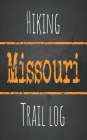Hiking Missouri trail log: Record your favorite outdoor hikes in the state of Missouri, 5 x 8 travel size Cover Image