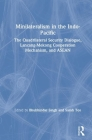 Minilateralism in the Indo-Pacific: The Quadrilateral Security Dialogue, Lancang-Mekong Cooperation Mechanism, and ASEAN Cover Image