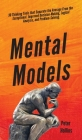 Mental Models: 30 Thinking Tools that Separate the Average From the Exceptional. Improved Decision-Making, Logical Analysis, and Prob Cover Image