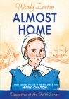 Almost Home: A Story Based on the Life of the Mayflower's Mary Chilton (Daughters of the Faith Series) Cover Image