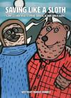 Saving Like a Sloth: Sunny Learns How to Save, Donate, & Spend Like a Sloth. Cover Image