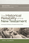 The Historical Reliability of the New Testament: Countering the Challenges to Evangelical Christian Beliefs Cover Image