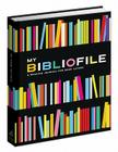 My Bibliofile: A Reading Journal for Book Lovers Cover Image