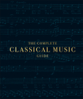 The Complete Classical Music Guide Cover Image