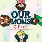 Our Moms Cover Image