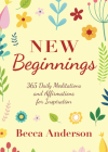 New Beginnings: 365 Daily Meditations and Affirmations for Inspiration Cover Image