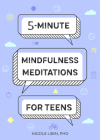 5-Minute Mindfulness Meditations for Teens Cover Image