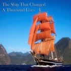 The Ship That Changed A Thousand Lives Cover Image
