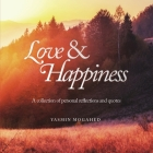 Love & Happiness: A collection of personal reflections and quotes Cover Image