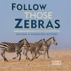 Follow Those Zebras: Solving a Migration Mystery Cover Image
