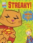 Streaky: The Origin of Supergirl's Cat (DC Super-Pets Origin Stories) Cover Image