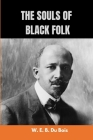 The Souls of Black Folk by W. E. B. Du Bois: New Edition with Easy Fonts to Read Cover Image
