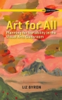 Art for All: Planning for Variability in the Visual Arts Classroom Cover Image