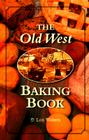 Old West Baking Book (Cookbooks and Restaurant Guides) Cover Image