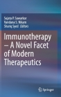 Immunotherapy - A Novel Facet of Modern Therapeutics Cover Image