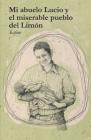 Mi abuelo Lucio y el miserable pueblo del Limón Cover Image