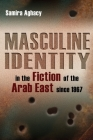Masculine Identity in the Fiction of the Arab East Since 1967 (Gender) Cover Image