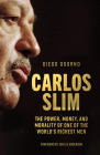 Carlos Slim: The Power, Money, and Morality of One of the World's Richest Men Cover Image