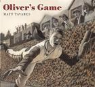 Oliver's Game (Tavares baseball books) Cover Image