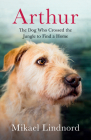 Arthur: The Dog Who Crossed the Jungle to Find a Home Cover Image