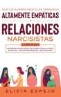 Guía de supervivencia de personas altamente empáticas y relaciones narcisistas 2 libros en 1: Protégete de narcisistas, relaciones tóxicas y abuso emo Cover Image
