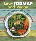 Low-Fodmap and Vegan: What to Eat When You Can't Eat Anything Cover Image