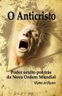 O Anticristo: Poder oculto por trás da Nova Ordem Mundial Cover Image