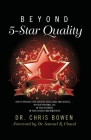 Beyond 5-Star Quality: How to Provide Ever-Greater Excellence and Service in Your Personal Life, in Your Business, in Your Church and Ministr Cover Image
