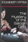 The Mystery of the Saloon Girls Cover Image