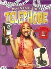 Inventing the Telephone (Breakthrough Inventions) Cover Image