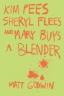 Kim Pees, Sheryl Flees, and Mary Buys a Blender Cover Image