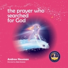 The Prayer Who Searched For God: Using Prayer And Breath To Find God Within (Conscious Bedtime Story Club #6) Cover Image